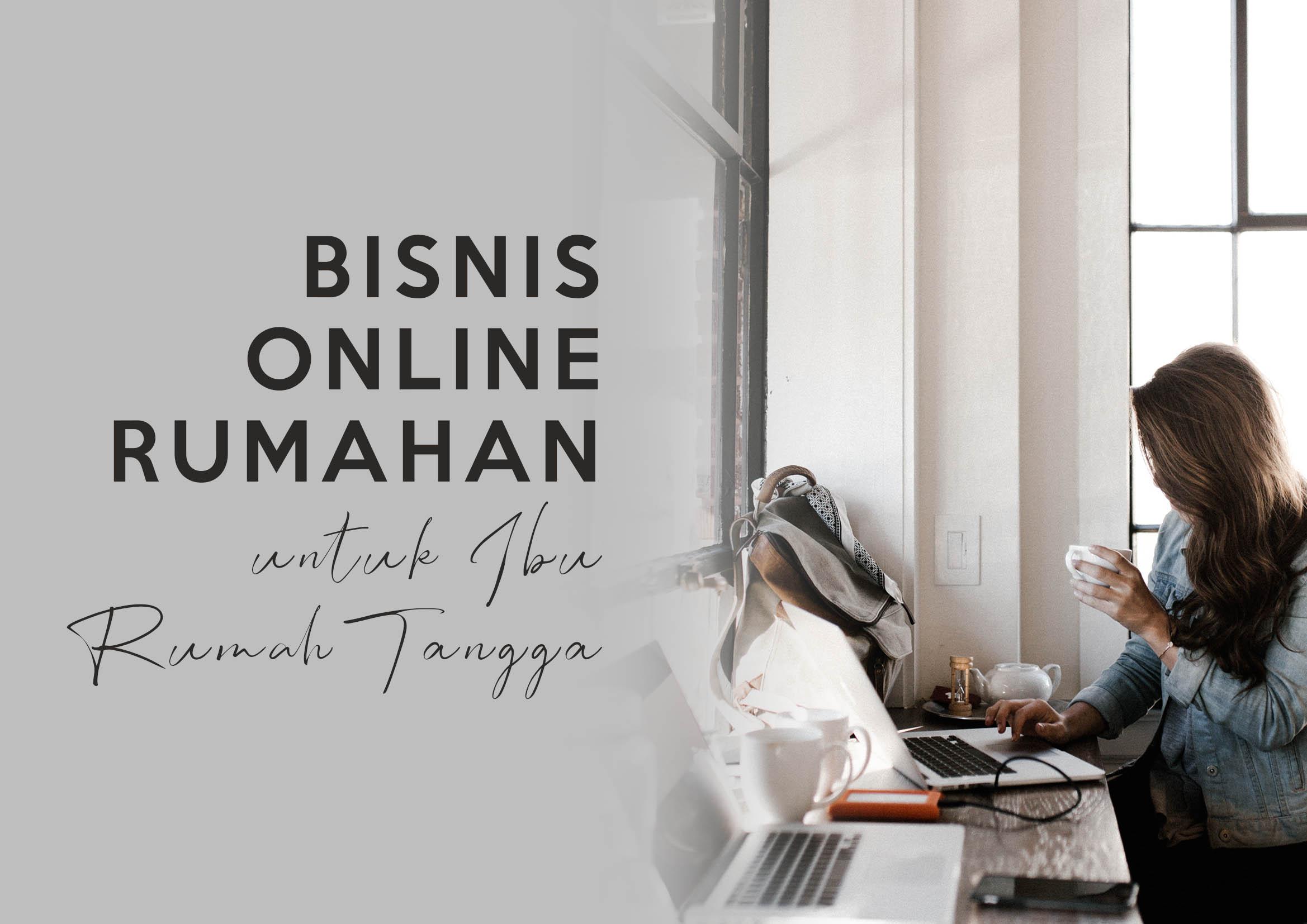 Bisnis Online Ibu Rumah Tangga dengan Modal Kecil - Blog ...